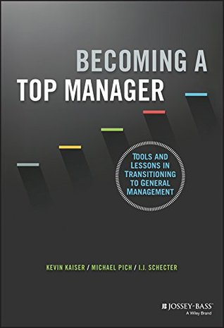 Becoming A Top Manager: Tools and Lessons in Transitioning to